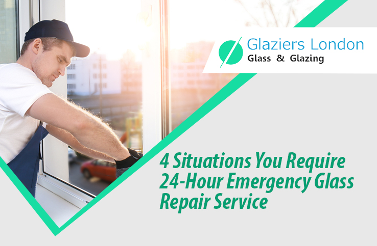 4 Situations You Require 24-Hour Emergency Glass Repair Service - Glaziers London