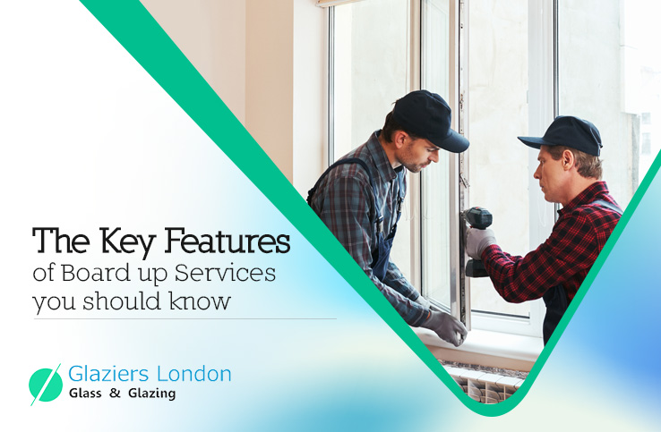 Key Features of Board up Services you should know