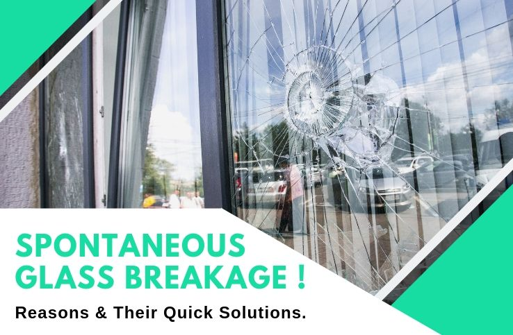 Reasons of Spontaneous Glass Breakage and Their Solutions