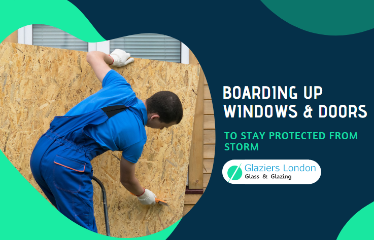 Boarding up Windows and Doors to Stay Protected from Storm in London