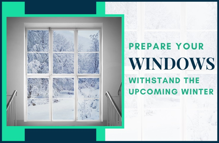 Prepare Windows Withstand the Upcoming Winter