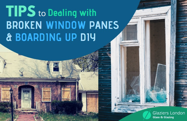 Tips to Dealing with Broken Window Panes and Boarding Up DIY