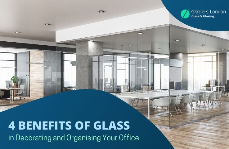 Benefits of Glass in Decorating and Organising Your Office