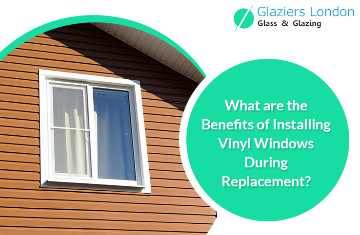 Benefits of Vinyl Windows Installation during Replacement