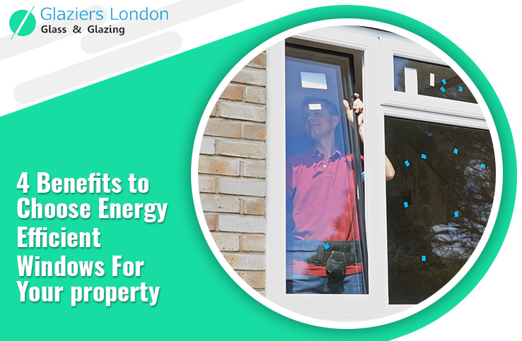 4 Benefits to Install Energy-Efficient Windows in Your House