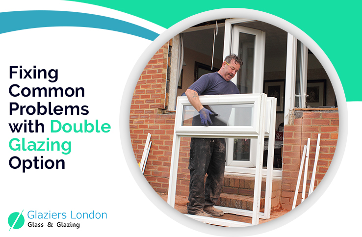 Fixing Common Problems with Double Glazing Option