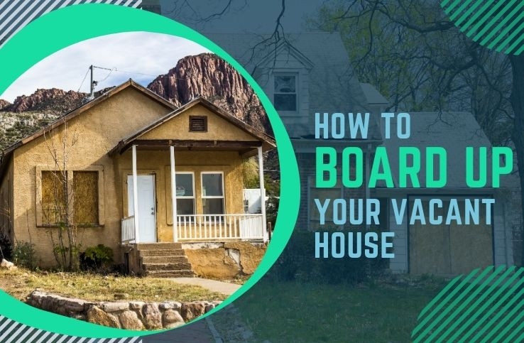 How to Board up Your Vacant House