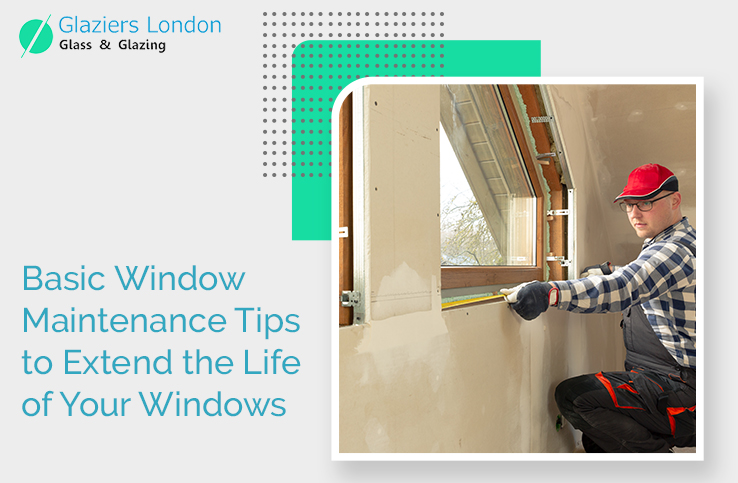 Basic Window Maintenance Tips to Extend the Life of Your Windows